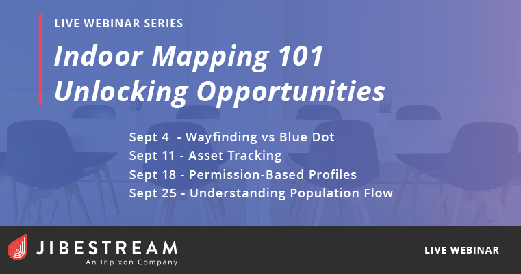 Jibestream Webinar Series - Indoor Mapping 101 Schedule