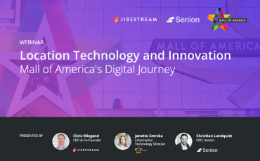 Location Technology and Innovation - Mall of America's Digital Journey
