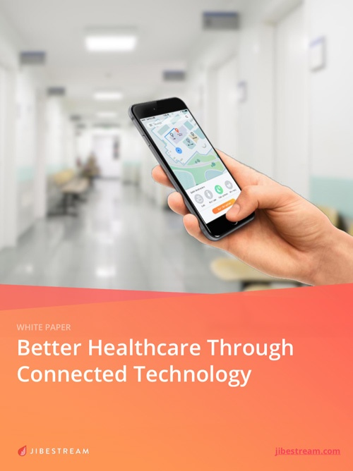 Better Healthcare Through Connected Technology - Jibestream white paper