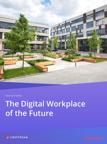 The Digital Workplace - Jibestream white paper